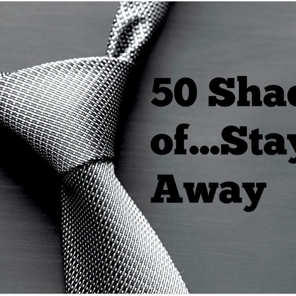 50 Shades of…Stay Away