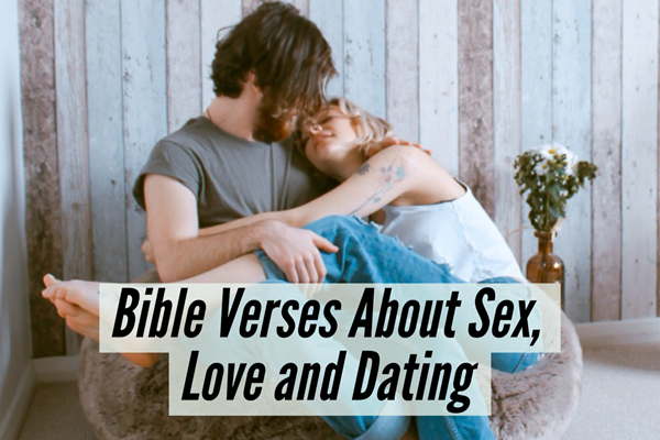 Bible Verses About Sex, Love and Dating – Help from God TheHopeLine
