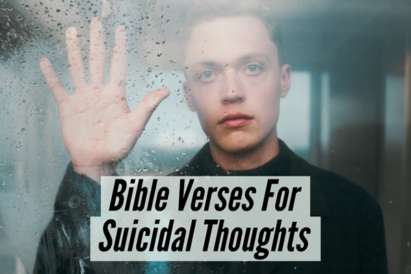 Bible Verses About Suicidal Thoughts – Get Hope from God TheHopeLine