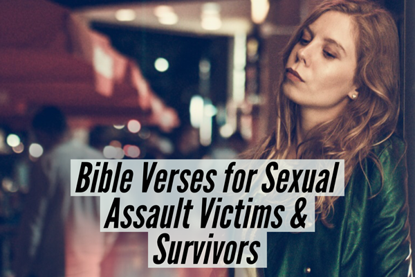 Bible Verses for Sexual Assault Victims & Survivors TheHopeLine