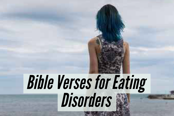 Bible Verses & Quotes for Eating Disorders – Get Help Here TheHopeLine