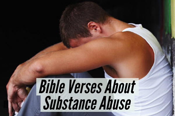 Bible Verses About Substance Abuse – Get Help from God TheHopeLine
