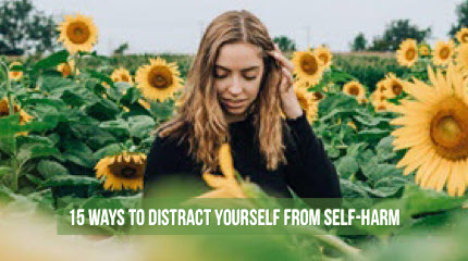 15 Ways To Distract Yourself From Self-Harm