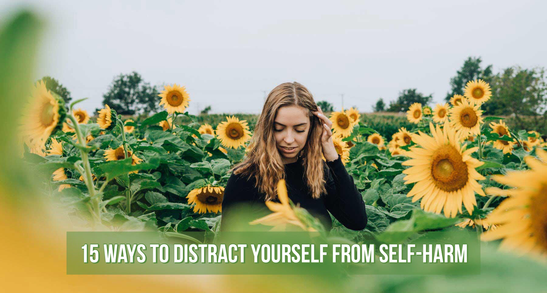 15 Ways To Distract Yourself From Self-Harm Practical Ways to Resist the Urge to Cut or Self-Harm