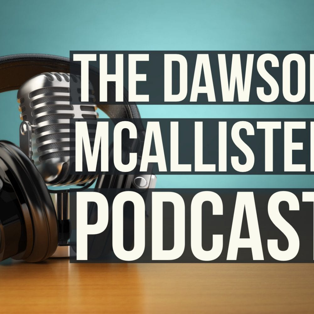The Dawson McAllister Podcast