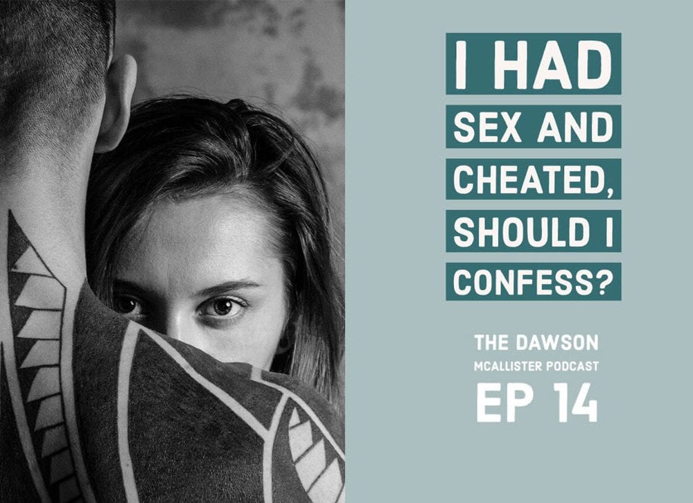 I Had Sex and Cheated, Should I Confess? EP 14