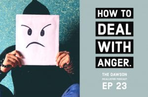 How to Deal with Anger EP 23