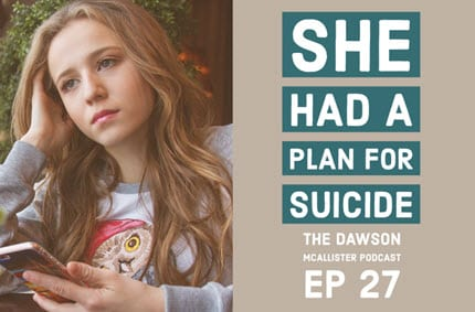 She had a Plan for Suicide: EP 27