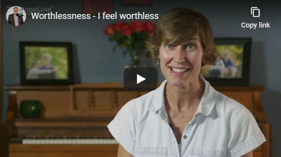 Worthlessness – I feel worthless.