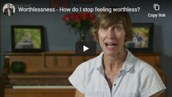 Worthlessness – How do I stop feeling worthless?
