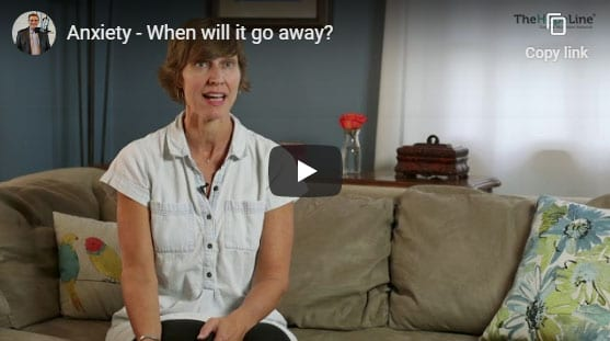 Anxiety – When will it go away?