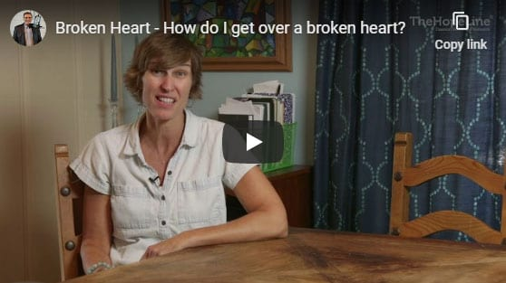Broken Heart – How do I get over a broken heart?