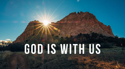 Do Not Be Dismayed, God Is With Us