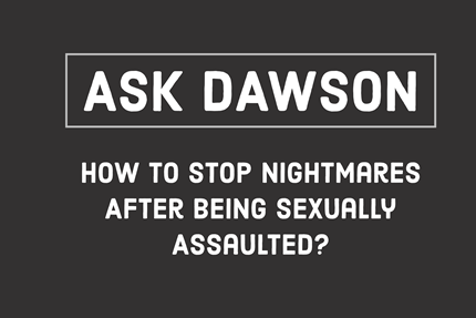 How To Stop Nightmares After Being Sexually Assaulted?