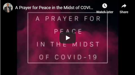A Prayer for Peace in the Midst of COVID-19