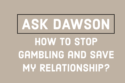 How to Stop Gambling and Save My Relationship?