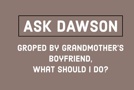 Groped by Grandmother's Boyfriend, What Should I Do?
