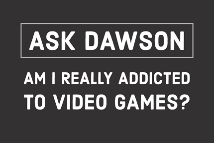 Am I Really Addicted to Video Games?