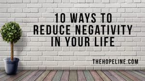 TheHopeLine self-care checklist - 10 Ways to Reduce Negativity in Your Life How to stop negative thoughts