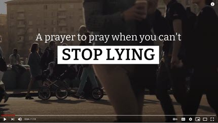 A Prayer When You Can't Stop Lying