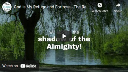 God is My Refuge and Fortress – The Reading of Psalm 91