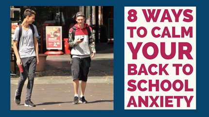 8 Ways to Calm Your Back to School Anxiety