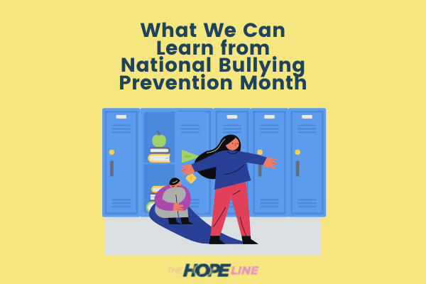 What We Can Learn from National Bullying Prevention Month TheHopeLine Blog