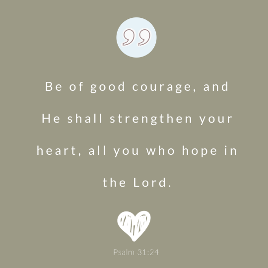 """""""Be of good courage….Be of good courage."""""""