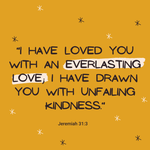 """""""The Lord appeared to us in the past, saying: """"I have loved you with an everlasting love."""""""